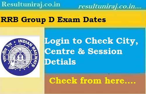 RRB Group D Exam Date Name Wise 2018