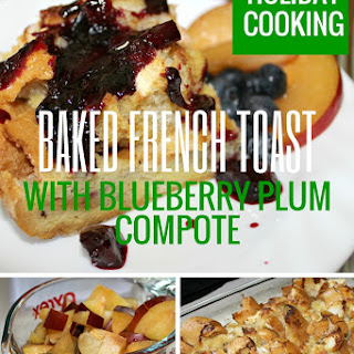 Baked French Toast with Blueberry Plum Compote
