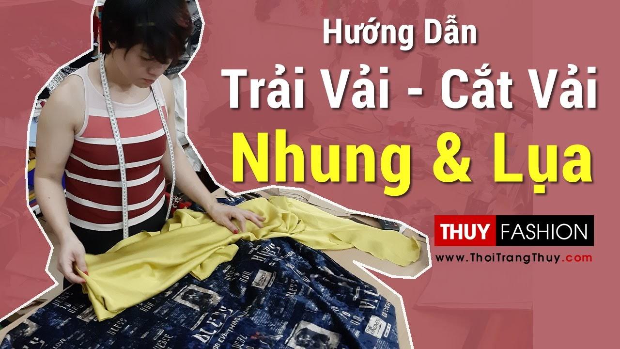 Cách trải vải và cắt vải nhung lụa thời trang thủy