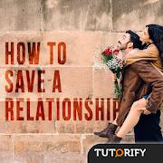 How to Save a Relationship