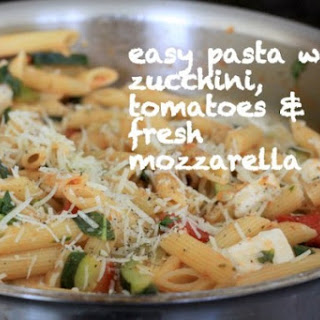 Easy Pasta With Zucchini, Basil & Fresh Mozzarella Cheese