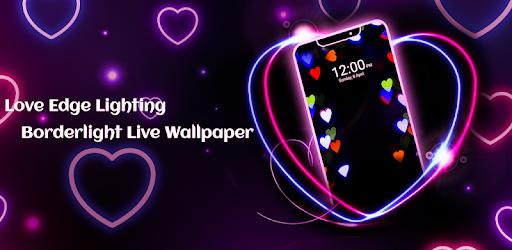 Love Edge Lighting - Borderlight Live Wallpaper 2 0 (Android
