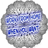 Work From Home When You Want