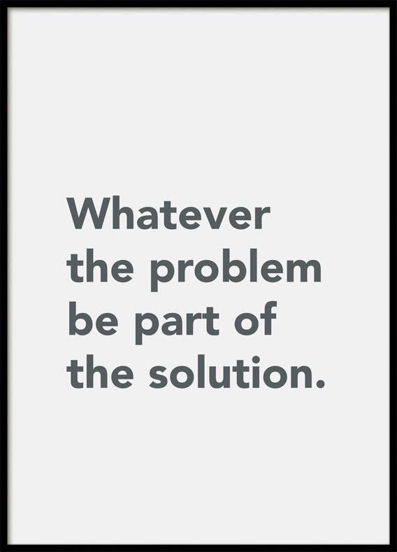 Citat Whatever the problem , Poster