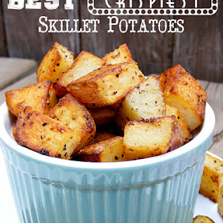 The Best, Crispiest Skillet Potatoes.