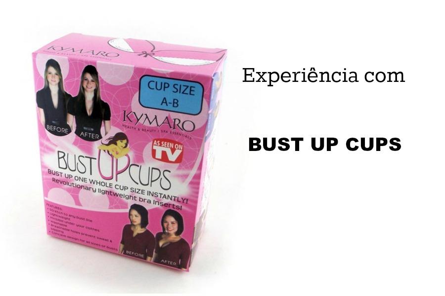 Bust Up Cups: experiência da leitora!