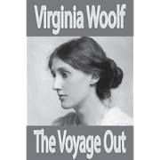 The Voyage Out novel by Virginia Woolf Free eBook