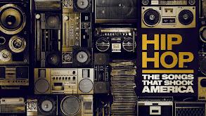 Hip Hop: The Songs that Shook America thumbnail