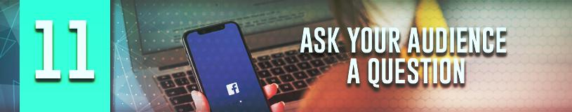 Asking Your Audience a Question improves Facebook engagement