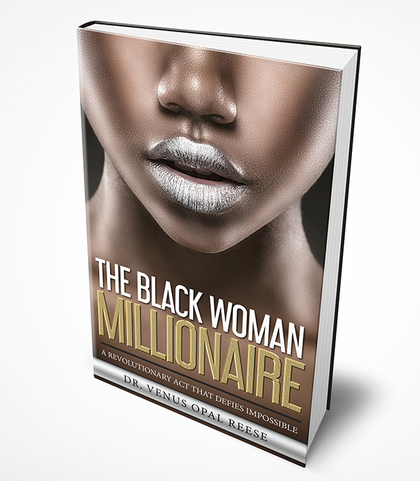 The Black Woman Millionaire by Dr. Venus Opal Reese
