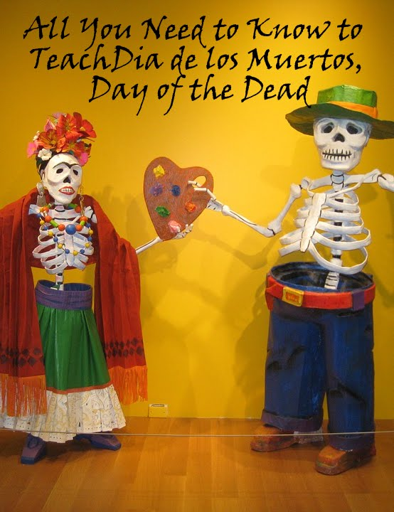 All You Need to Know to Teach Dia de los Muertos, Day of the Dead