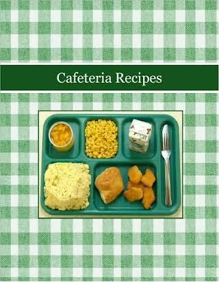 Cafeteria Recipes