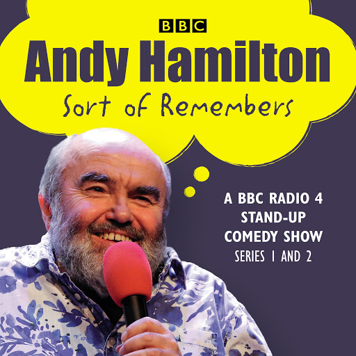 Andy Hamilton Sort of Remembers: Series 1 and 2: BBC Radio 4 stand-up  comedy by Andy Hamilton - Audiobooks on Google Play