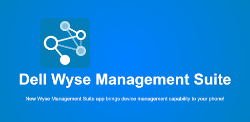 Dell Wyse Management Suite - Apps on Google Play