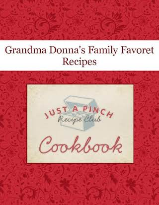 Grandma Donna's Family Favoret  Recipes