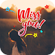 Missing You GIF APK