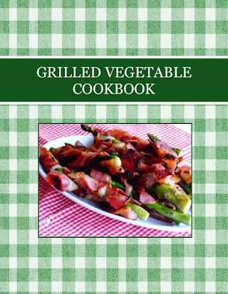GRILLED VEGETABLE COOKBOOK
