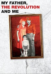 My Father the Revolution and Me