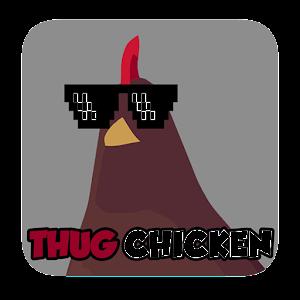 Thug Chicken Gratis
