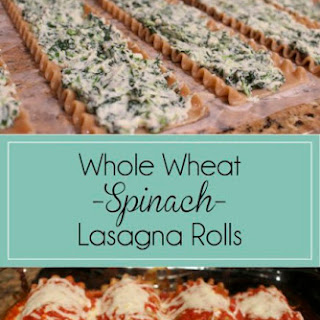 Whole Wheat Spinach Lasagna Rolls