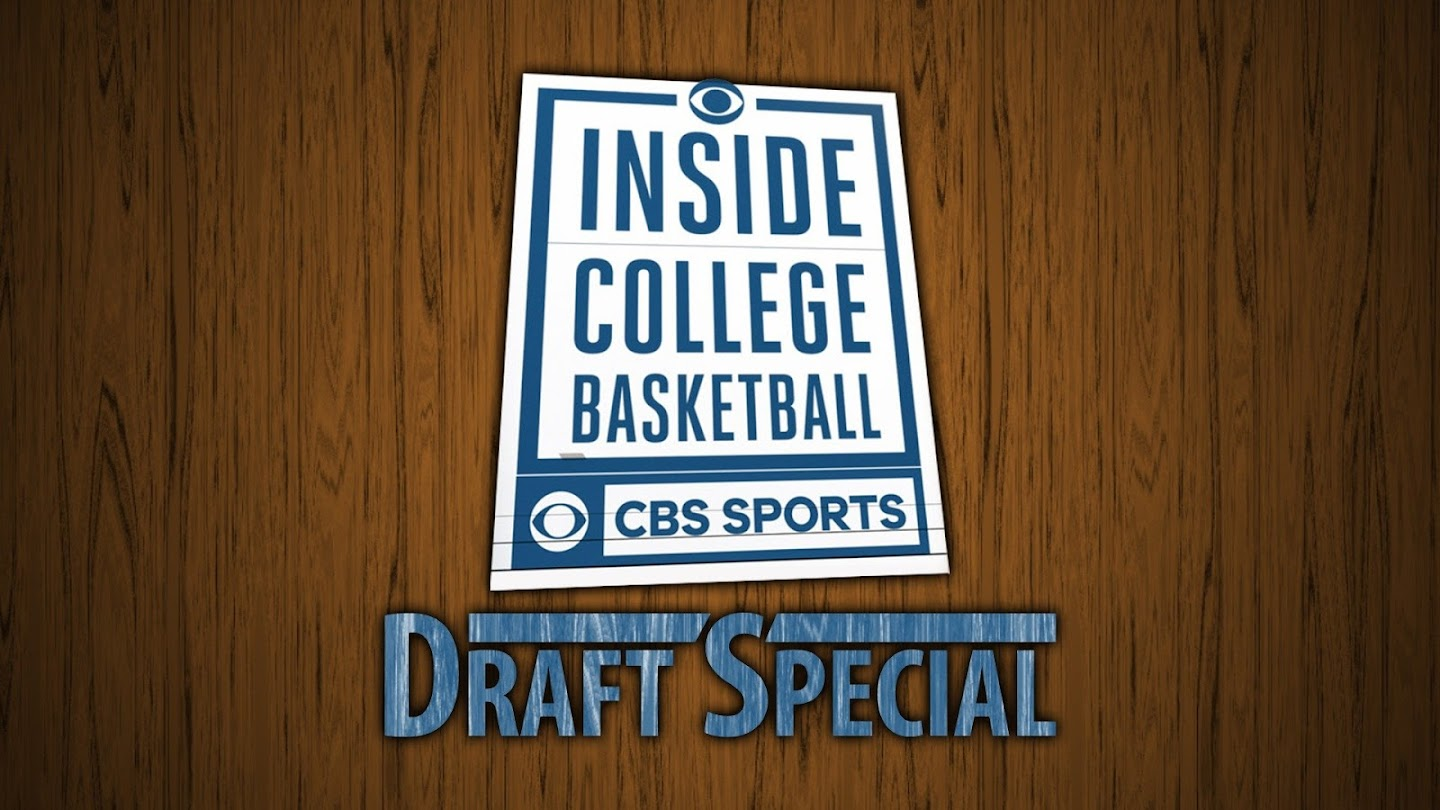 Inside College Basketball: Draft Special