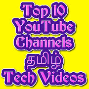 Top 10 YouTube Channels Tamil Tech Videos