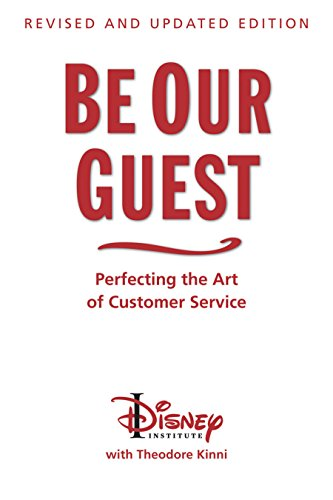 8 Customer Service books -  Be Our Guest: Revised and Updated Edition: Perfecting the Art of Customer Service by The Disney Institute and Theodore Kinni - HelpCrunch blog