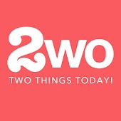 2WO - Two Things Today