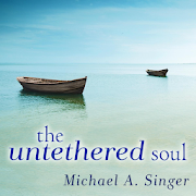 The Untethered Soul By Micheal A singer APK