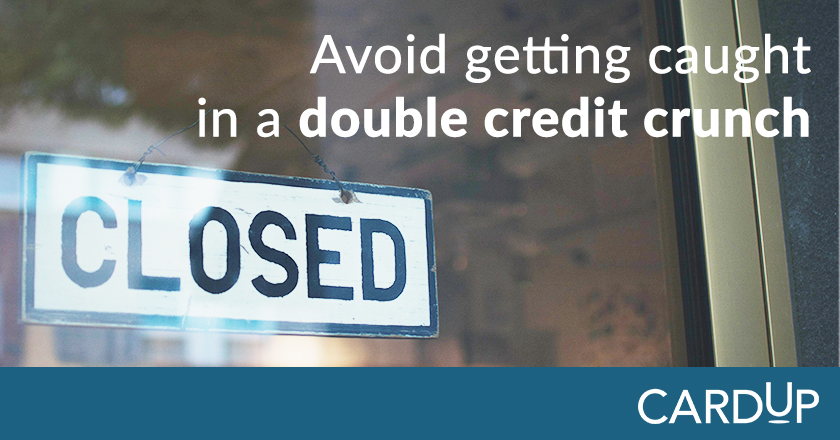 Avoid getting in a double credit crunch
