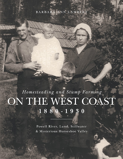 Homesteading and Stump Farming on the West Coast 1880-1930 cover