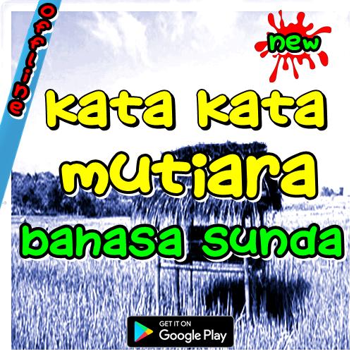 Kata Kata Mutiara Bahasa Sunda Android تطبيقات Appagg