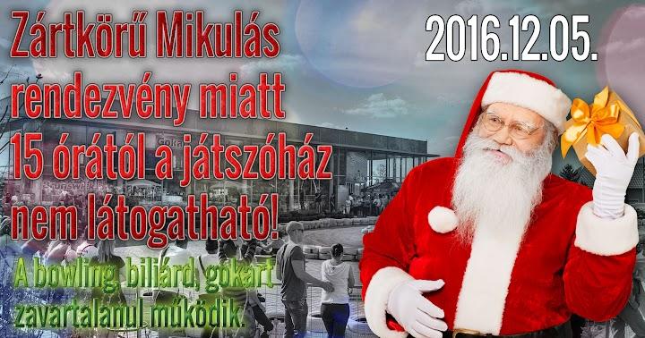 A Szabadidőközpont 2016. december 5-én zártkörű Mikulás rendezvény miatt 15 órától nem látogatható!