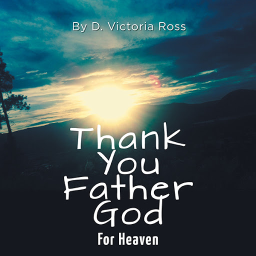 Thank You Father God For Heaven cover