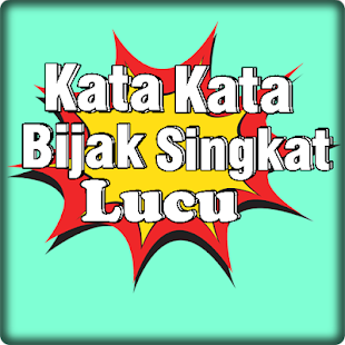 Kata Bijak Singkat Lucu On Windows Pc Download Free 1 0 1 Com Appsrifdeviral Katabijaksingkatlucu