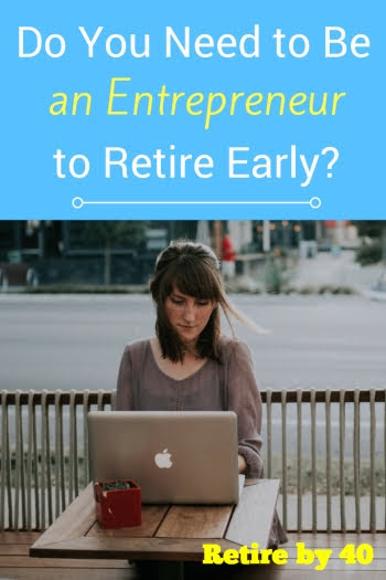 Do you need to be an entrepreneur to retire early?