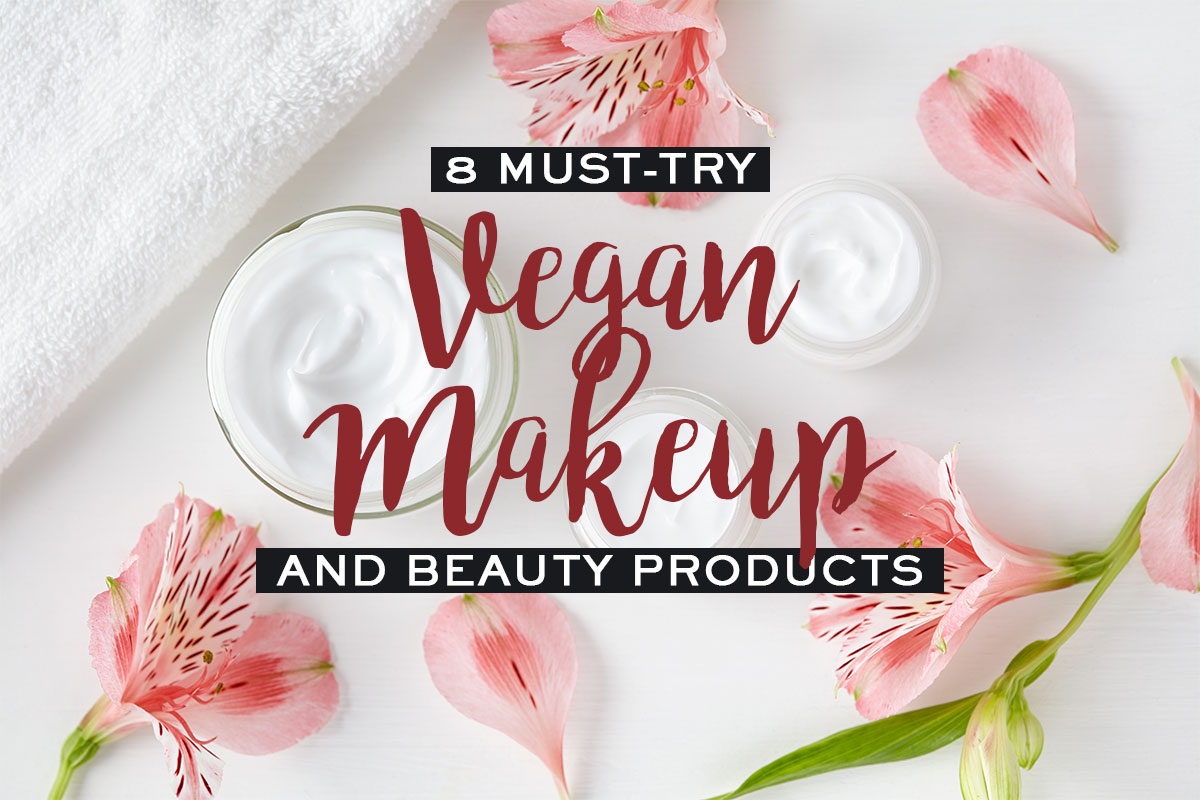 Must-Try Vegan Makeup and Cosmetics
