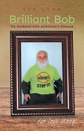 Brilliant Bob - My Husband with Alzheimer's Disease  cover