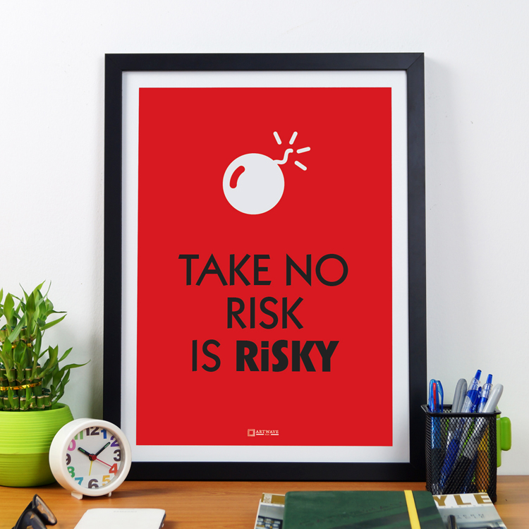 Take No Risk Is Risky | Framed Poster by Artwave Asia