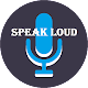 Download SPEAK LOUD For PC Windows and Mac