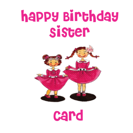 Happy Birthday Sister Card Apps On Google Play