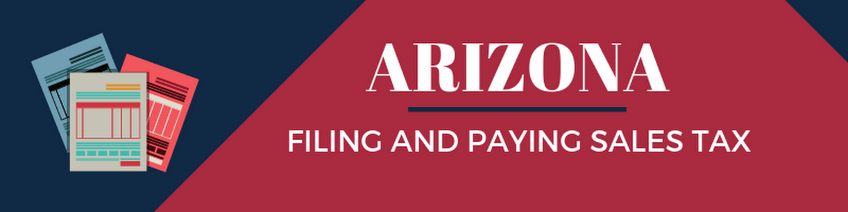 Filing and Paying Sales Tax in Arizona
