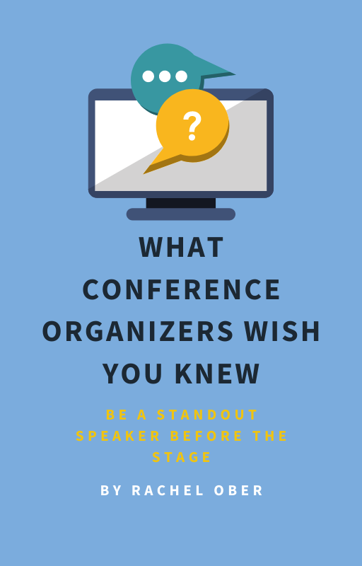 What Conference Organizers Wish You Knew by Rachel Ober
