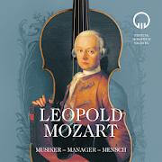 Leopold Mozart – Musiker, Manager, Mensch