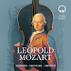 Leopold Mozart – Musician, Manager, Man