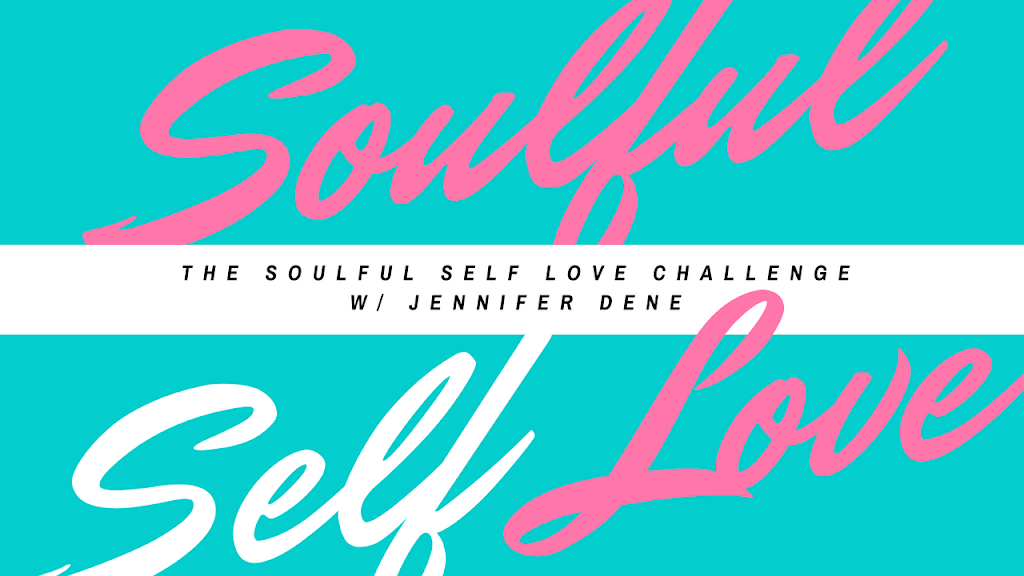 Self Love Challenge Jennifer Dene