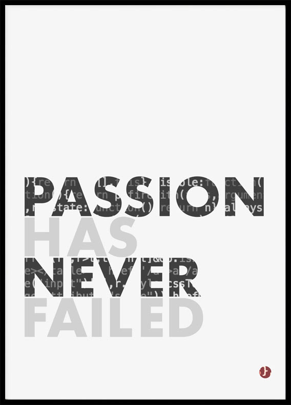 Citat Passion has never failed , Poster