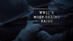 WWII's Most Daring Raids thumbnail