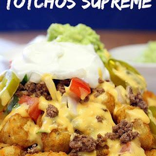 Totchos Supreme.