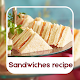 Sandwiches Recipe in English for PC-Windows 7,8,10 and Mac